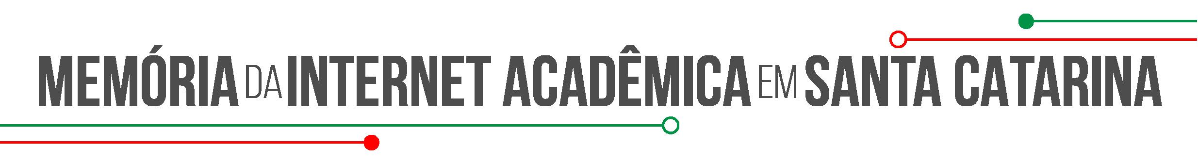 Memória da Internet Acadêmica em Santa Catarina